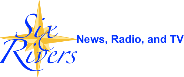Six Rivers News, Radio, and TV